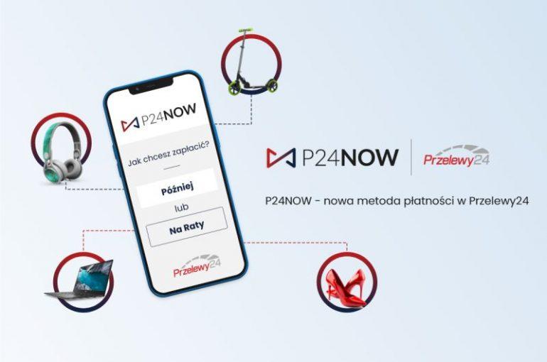P24NOW nowa metoda płatności dla e-zakupów